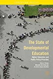 img - for The State of Developmental Education: Higher Education and Public Policy Priorities (Education Policy) book / textbook / text book