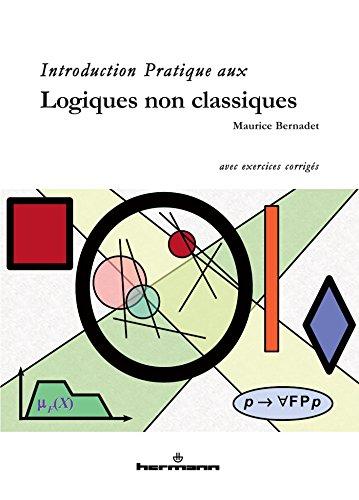 Introduction pratique aux logiques non classiques (French Edition)