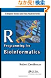 R Programming for Bioinformatics (Chapman &amp; Hall/CRC Computer Science &amp; Data Analysis)