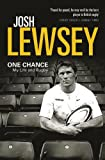 Josh Lewsey One Chance: My Life and Rugby