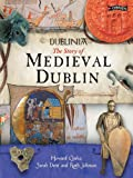 Howard Clarke Dublinia: The Story of Medieval Dublin