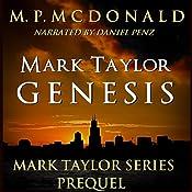 Mark Taylor: Genesis: Mark Taylor Series, Prequel | M. P. McDonald