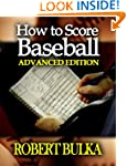 How To Score Baseball - Advanced Edition