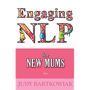 NLP For New Mums - Pregnancy and Childbirth (Engaging NLP)