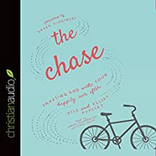 The Chase: Trusting God with Your Happily Ever After (       UNABRIDGED) by Kelsey Kupecky, Kyle Kupecky Narrated by Sarah Zimmerman, Zach Villa