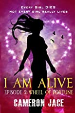 Wheel of Fortune ( I Am Alive Series Book 1 Episode 2 ) (I Am Alive serial)