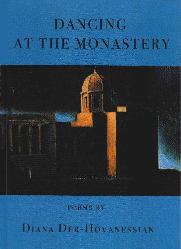 Dancing at the Monastery: Poems, Diana Der-Hovanessian