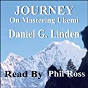 Journey: On Mastering Ukemi (       UNABRIDGED) by Daniel Linden Narrated by Phil Ross