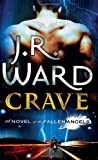 J. R. Ward Crave: Number 2 in series (Fallen Angels)