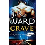 "Fallen Angels 02. Crave: A Novel of the Fallenangelsvon ""J. R. Ward"""