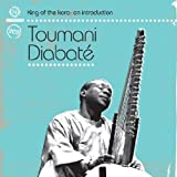King of the Kora: An Introductionby Toumani Diabate