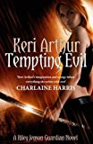 Keri Arthur Tempting Evil: Number 3 in series (Riley Jenson Guardian)