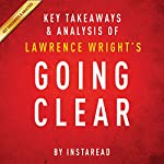 Going Clear by Lawrence Wright - Key Takeaways & Analysis: Scientology, Hollywood, and the Prison of Belief | Instaread