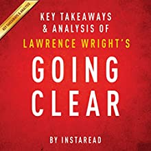 Going Clear by Lawrence Wright - Key Takeaways & Analysis: Scientology, Hollywood, and the Prison of Belief (       UNABRIDGED) by Instaread Narrated by Jason P. Hilton