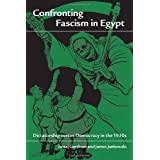 Confronting Fascism in Egypt: Dictatorship Versus Democracy in the 1930sby Israel Gershoni