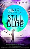Veronica Rossi Into The Still Blue: Number 3 in series (Under the Never Sky)