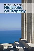 Nietzsche On Tragedy (cambridge Philosophy Classics)