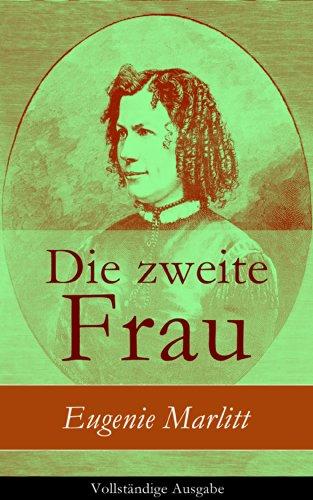 Eugenie Marlitt - Die zweite Frau - Vollständige Ausgabe