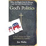 God's Politics: Why the Right Gets It Wrong and the Left Doesn't Get It ~ Jim Wallis