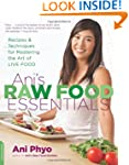 Ani's Raw Food Essentials: Recipes an...
