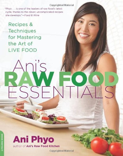 Ani's Raw Food Essentials by Ani Phyo cover