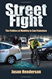 Street Fight: The Politics of Mobility in San Francisco