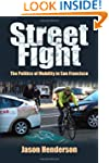 Street Fight: The Politics of Mobilit...