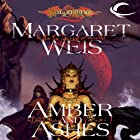 Amber and Ashes: Dragonlance: Dark Disciple, Book 1 (       UNABRIDGED) by Margaret Weis Narrated by Leslie Bellair