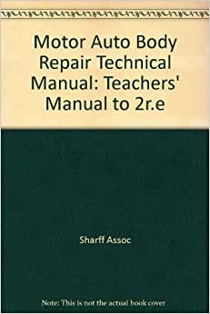 Motor auto body repair technical manual sharff assoc for Motor vehicle body repair