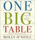 img - for One Big Table: 600 recipes from the nation's best home cooks, farmers, fishermen, pit-masters, and chefs book / textbook / text book