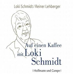 Auf einen Kaffee mit Loki Schmidt Hörbuch