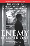 Enemy Number One: The Secrets of the UK's Most Feared Professional Punter of Patrick Veitch on 19 April 2010 Patrick Veitch