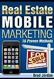 Real Estate Mobile Marketing-16 Proven Methods
