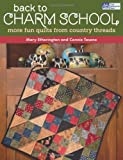 img - for Back to Charm School: More Fun Quilts from Country Threads book / textbook / text book