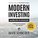 Modern Investing: Gambling in Disguise Audiobook by David Schneider Narrated by Derek Perkins