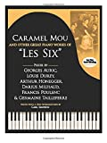 "Caramel Mou and Other Great Piano Works of ""Les Six"": Pieces by Auric, Durey, Honegger, Milhaud, Poulenc and Tailleferre (Dover Classical Music for Keyboard and Piano Four Hands)"