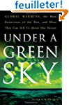 Under a Green Sky: Global Warming, th...