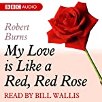A Dozen Red Roses: My Love Is Like A Red, Red Rose | Robert Burns