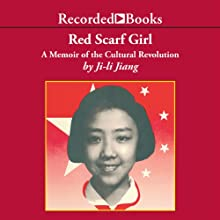 Red Scarf Girl: A Memoir of the Cultural Revolution Audiobook by Ji-li Jiang Narrated by Christina Moore