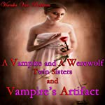 A Vampire and a Werewolf: Twin Sisters and Vampire Artifact | Vianka Van Bokkem