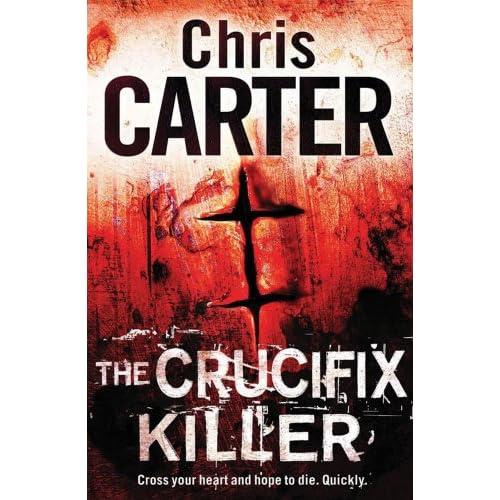 The Crucifix Killer by Chris Carter