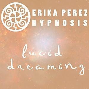 Suenos Lucidos Hipnosis [Lucid Dreaming Hypnosis] Speech