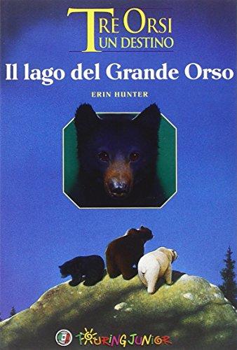 libro il lago del grande orso tre orsi un destino di erin ForAffitti Cabina Grande Lago Orso