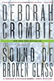 The Sound of Broken Glass (Duncan Kincaid/Gemma James Novels) (0061990647) by Crombie, Deborah