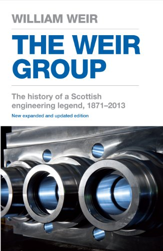 William Viscount Weir - The Weir Group: The History of a Scottish Engineering Legend