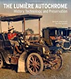 img - for The Lumi re Autochrome: History, Technology, and Preservation book / textbook / text book