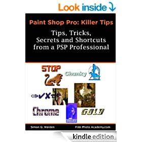 PaintShop Pro Killer Tips: Tips, Tricks, Secrets & Shortcuts (FilmPhotoAcademy.com:  Corel Paint Shop Pro Photo Series)