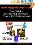 PaintShop Pro Killer Tips: Tips, Tric...