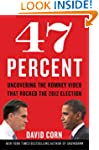 47 Percent: Uncovering the Romney Vid...
