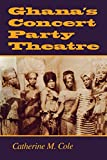 Ghana's Concert Party Theatre:
